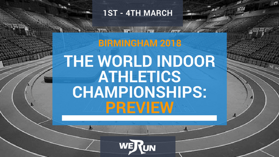 WORLD INDOOR ATHLETICS CHAMPIONSHIPS 2018 preview