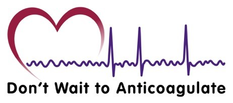 Don't Wait to Anticoagulate: atrial fibrillation project