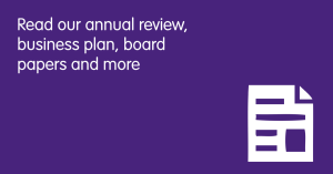 Read our annual review, business plan, board papers and more