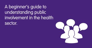 A beginner's guide to understanding public involvement in the health sector.