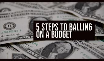 Five Steps to Balling on A Budget