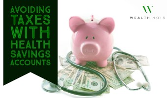 Avoiding Taxes with Health Savings Accounts (HSAs)
