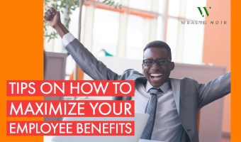 Tips on How to Maximize Your Employee Benefits