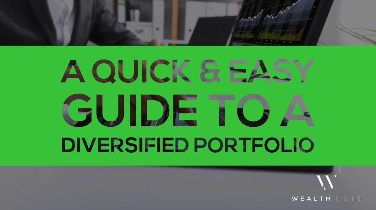 A Quick & Easy Guide to a Diversified Portfolio