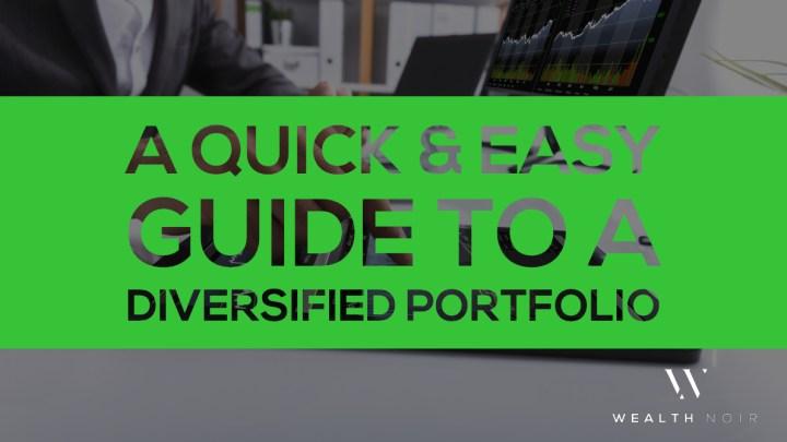 A Quick & Easy Guide to a Diversified Portfolio