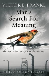 8 Key Learnings from Man's Search for Meaning by Viktor Frankl