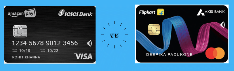Amazon Pay ICICI vs Flipkart Axis credit card