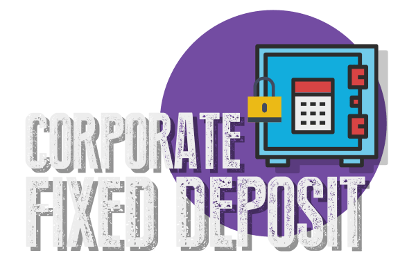 Corporate Fixed Deposit – Should You Invest?