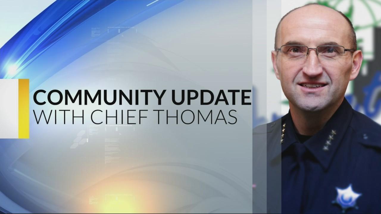 Chief Thomas Community Update: 6-14-19