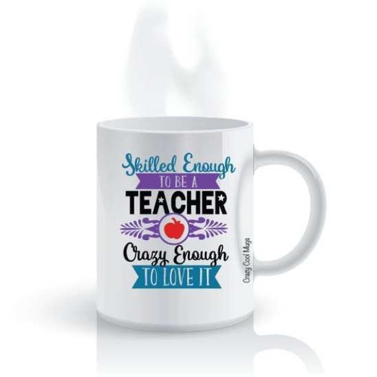 Crazy Enough to Love It - 15 Funny Teacher Mugs
