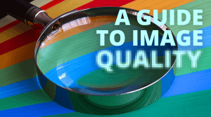 A guide to image quality