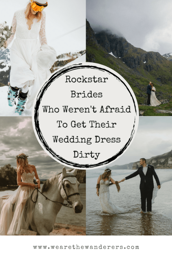 Brides who weren't afraid to get their dress dirty on We Are The Wanderers