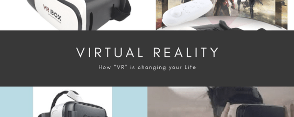 """How """"VR""""is changing your Life"""