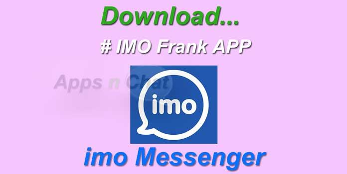 Imo Frank APK (Prank) Download Latest Version 1 9 001 - Web
