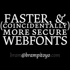 Faster, and More Secure Webfonts by Bram Pitoyo