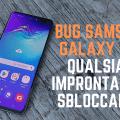 Bug Samsung Galaxy S10: Qualsiasi impronta può sbloccarlo!