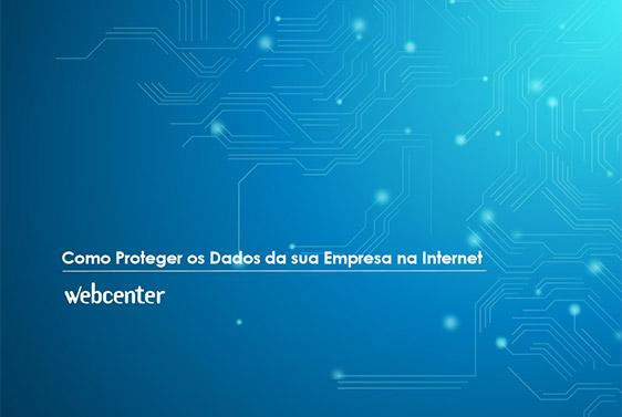 [E-Book] Como Proteger os Dados da sua Empresa na Internet