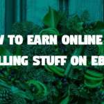 Earn online by selling stuff on Ebay