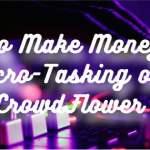 Make money by micro-tasking on Crowdflower