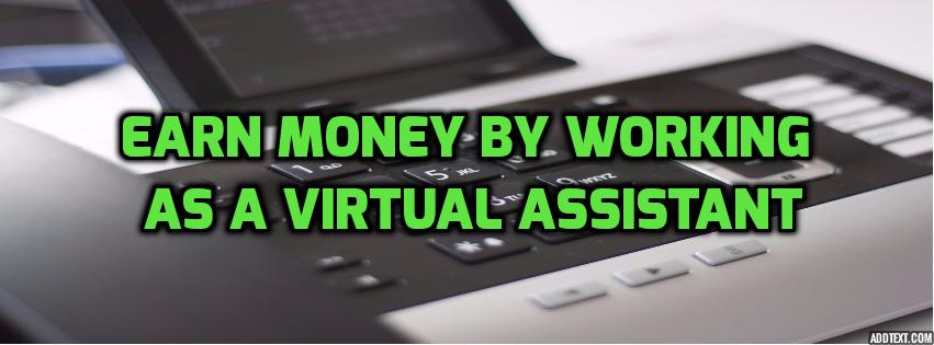 how to earn money by working as a virtual assistant