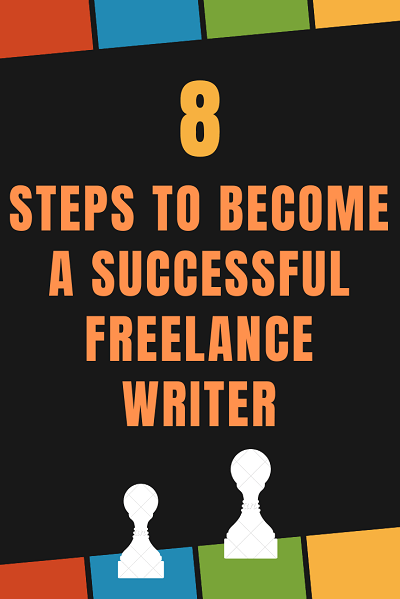 8 steps to become a successful freelance writer