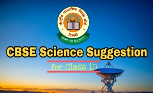 CBSE Science Suggestion 2019 Download for Class 10 Students 1