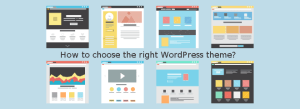 How to choose the right WordPress theme?