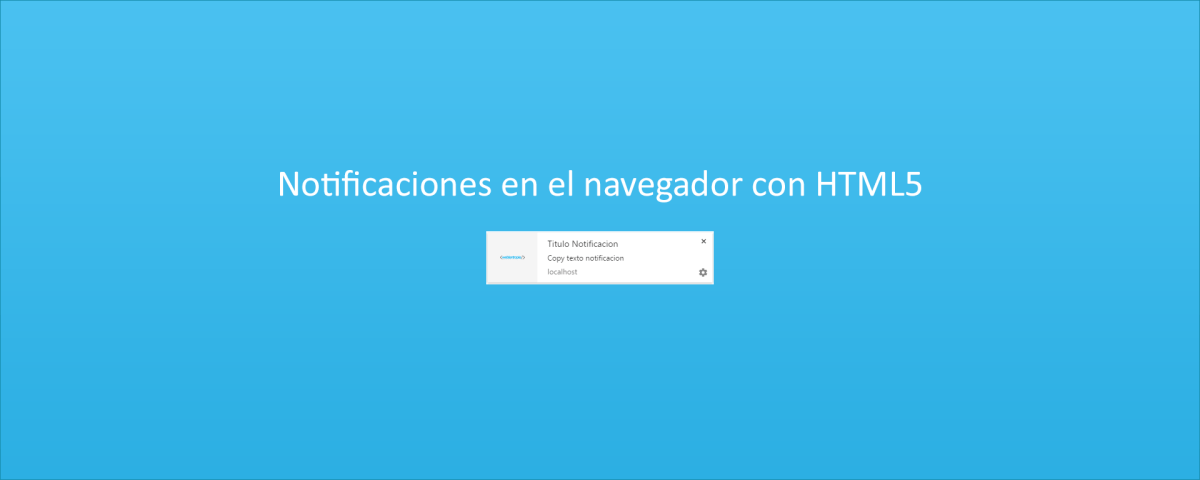 Notificaciones en el navegador con HTML5 y Javascript