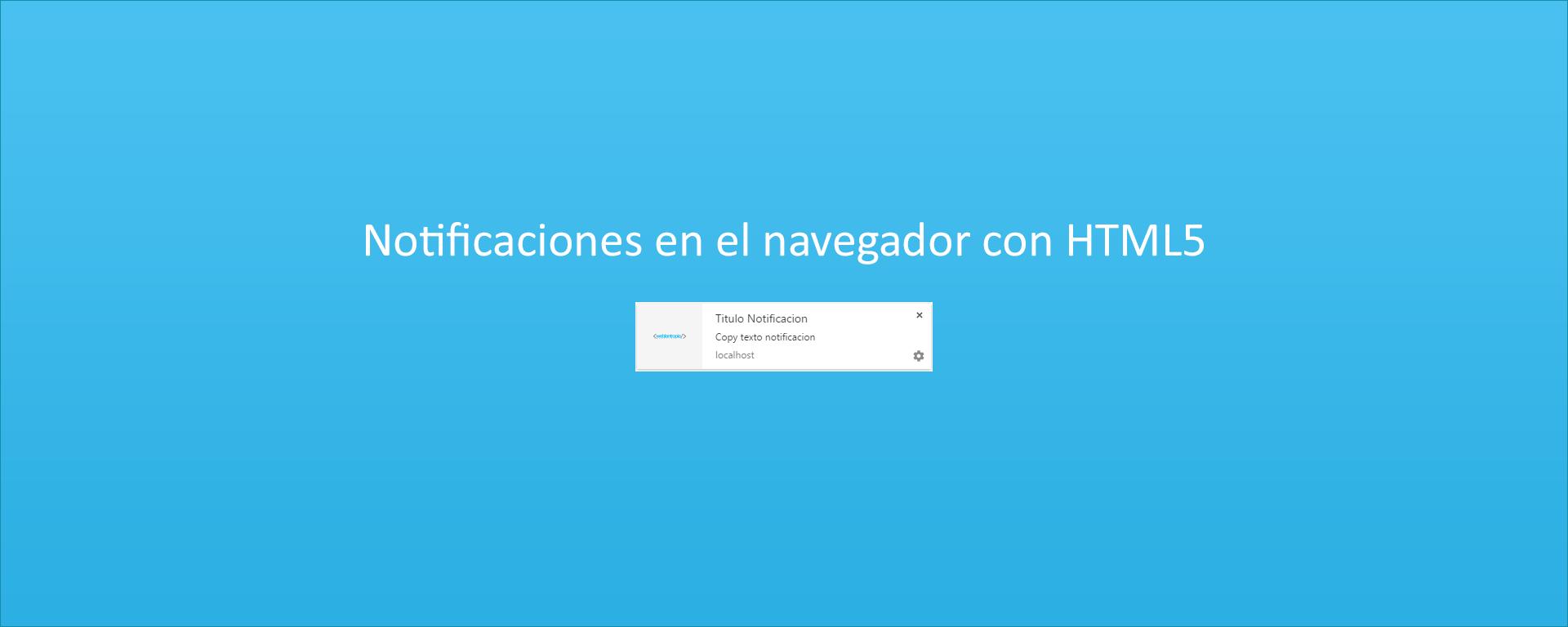 Notificaciones en el navegador con HTML5 y Javascript