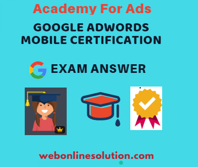Google AdWords Mobile Certification Exam Answer