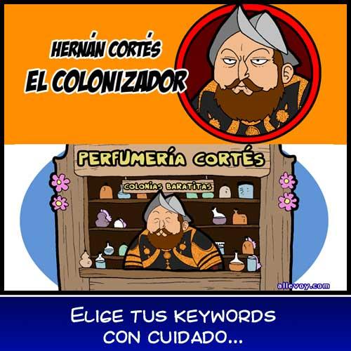 Humor SEO - Hernán Cortés el Colonizador