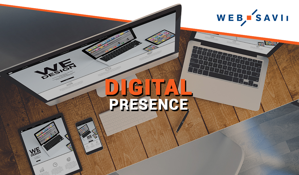 3 Main Reasons to Build a Strong Digital Presence for Your Business