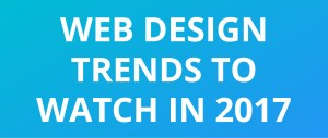Web Design Trends To Watch in 2017
