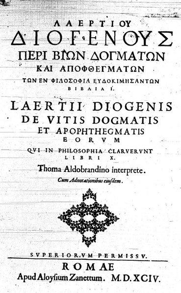 Les Vies et Doctrines des Philosophes Illustres de Diogène Laërce, ouvrage majeur de la philosophie antique sur lequel professeurs et chercheurs s'appuient encore aujourd'hui.