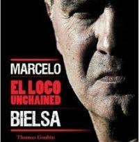 el-loco-unchained-marcelo-bielsa