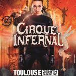 Le Cirque Infernal débarque au Zénith !  Sublime !
