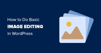 Cómo hacer edición básica de imágenes en WordPress