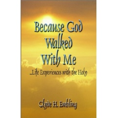 """""""Because God Walked with Me"""" by Rev. Dr. Clyde H. Embling"""