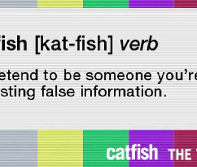 Catfishing Advice And Safety Tips In Get