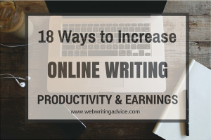 18 Ways to Increase Online Writing Productivity and Earnings