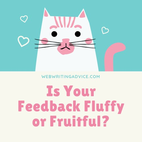 Is Your Feedback Fluffy or Fruitful?