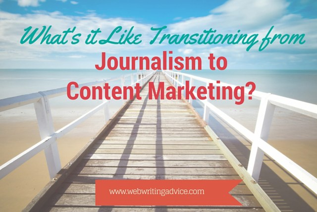 What's it Like Transitioning from Journalism to Content Marketing?