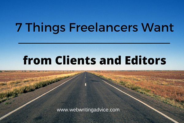 7 Things Freelancers Want from Clients and Editors