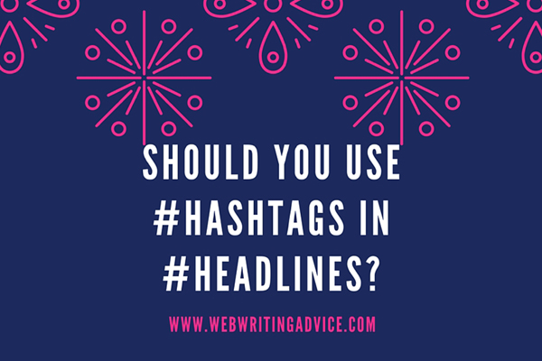 Should You Use #Hashtags in #Headlines? (Quick List)