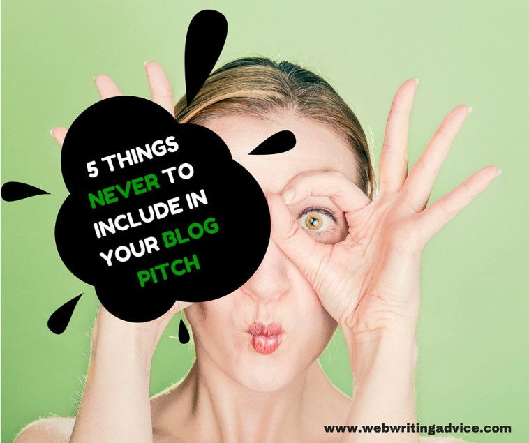 5 Things Never to Include in Your Blog Pitch
