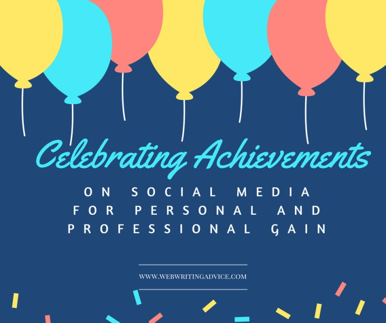 Celebrating Achievements on Social Media For Personal and Professional Gain