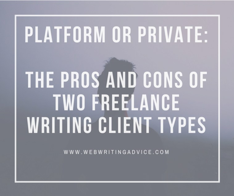 Platform or Private: The Pros and Cons of Two Freelance Writing Client Types