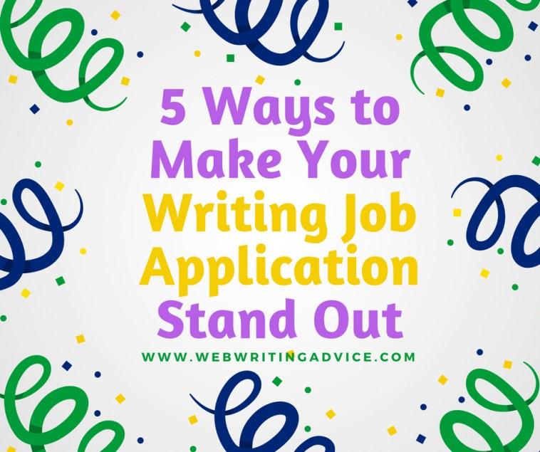 5 Ways to Make Your Writing Job Application Stand Out #webwritingadvice