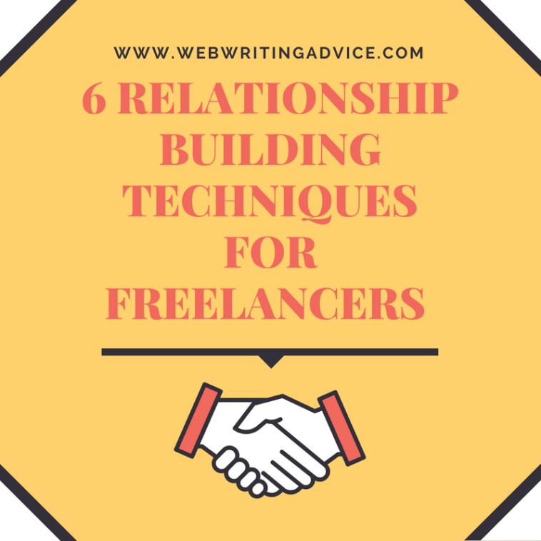 6 Relationship Building Techniques for Freelancers