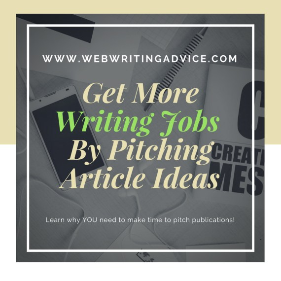 Get More Writing Jobs By Pitching Article Ideas #WebWritingAdvice